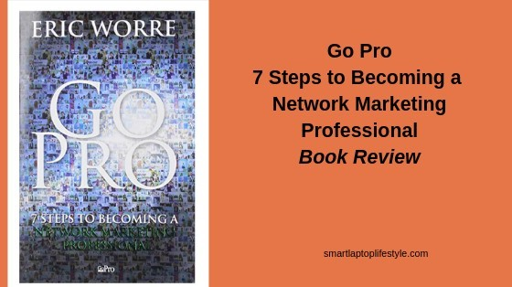Go Pro 7 steps to becoming a Network Marketing Professional