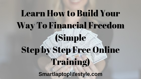 Learn How to Build Financial Freedom step by step online training