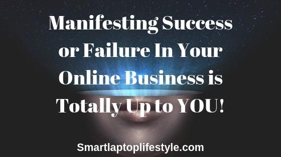 Manifesting Success or Failure