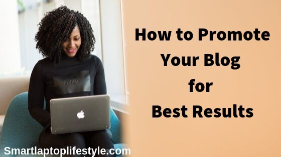How to Promote Your Blog for Best Results