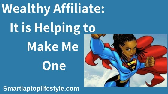 Wealthy Affiliate is helping me become one