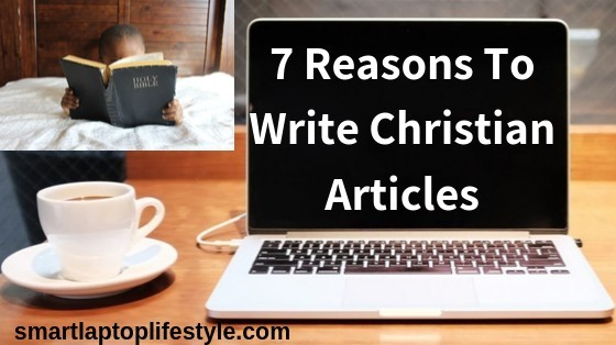 7 Reasons to Write Christian Articles