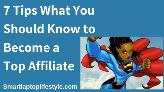 7 things to know about being top affiliate