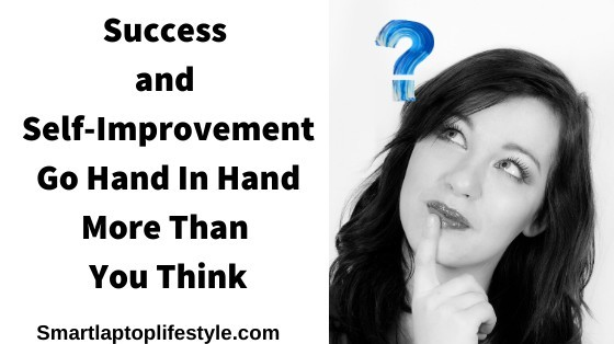 Success and Self-Improvement Go Hand In Hand: More Than You Think