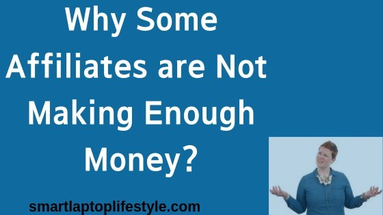 why some affiliate are not making enough money
