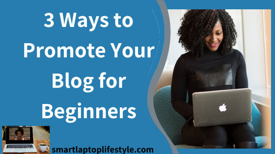 3 ways to promote your blog for beginners