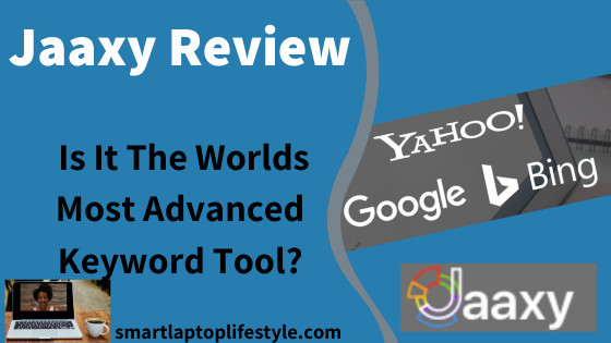 Jaaxy Review Is It The Worlds Most Advanced Keyword Tool?