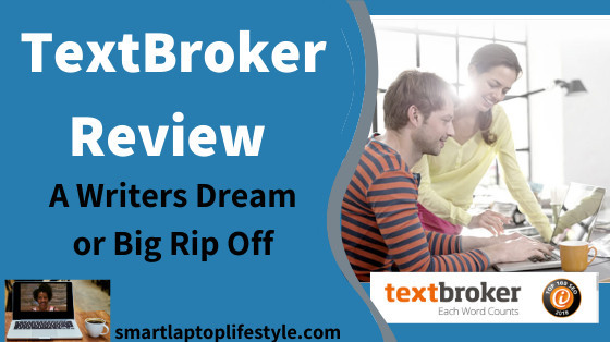 TextBroker Review (A Writers Dream or Big Rip Off)